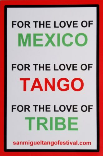 For the love of MEXICO For the love of TANGO For the love of TRIBE snmigueltangofestival.com